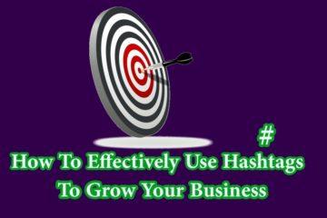 كيفية استخدام علامات Hashtags على نحو فعال لتنمية عملك